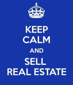 Keep Calm and Sell Real Estate